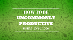 How to be Productive using Evernote